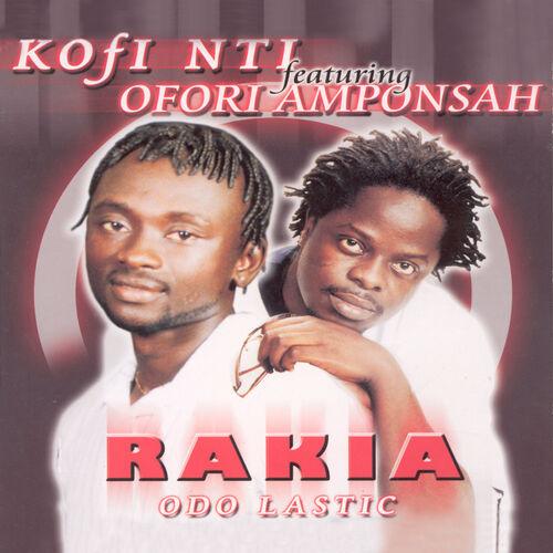 Rakia (original) - Kofi Nti & Ofori Amponsah - Deezer