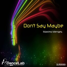 Album cover of Don't Say Maybe