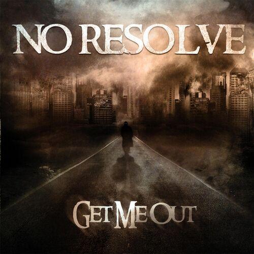 Baixar Single Get Me Out – No Resolve (2013) Grátis
