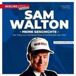 Sam Walton (Meine Geschichte. Der Weg zum erfolgreichsten Einzelhändler der Welt.) Audiobook