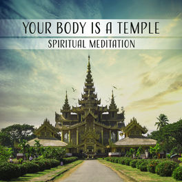 Zen Meditation Music Academy: Your Body is a Temple