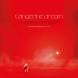 Tangerine Dream - In Search Of Hades - The Virgin Recordings 1973 – 1979