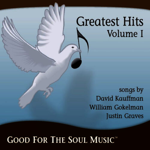 David Kauffman, Justin Graves, William Gokelman: Good For The Soul