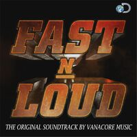 Vanacore Music: Fast N' Loud (Original Soundtrack) - Music Streaming