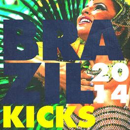 Album cover of Brazil Kicks 2014