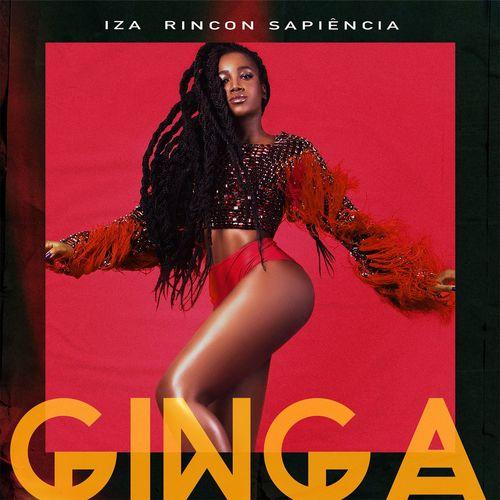 Baixar Single Ginga (Participação especial de Rincon Sapiência), Baixar CD Ginga (Participação especial de Rincon Sapiência), Baixar Ginga (Participação especial de Rincon Sapiência), Baixar Música Ginga (Participação especial de Rincon Sapiência) - IZA, Rincon Sapiência 2018, Baixar Música IZA, Rincon Sapiência - Ginga (Participação especial de Rincon Sapiência) 2018