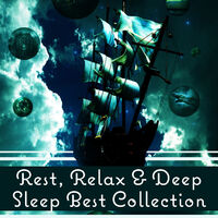 Restful Sleep Music Collection: Rest, Relax & Deep Sleep Best