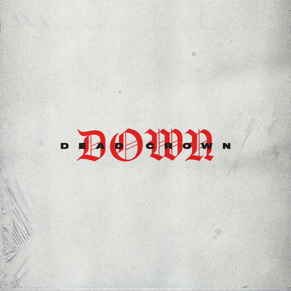 Dead Crown - Down [single] (2019)