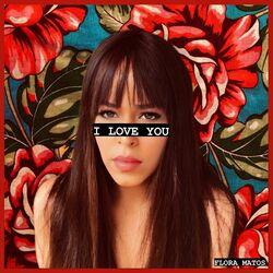 I Love You - Flora Matos