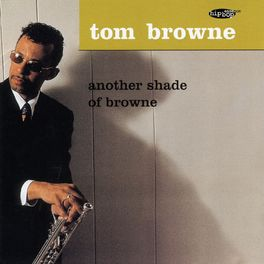 db71717e74b Tom Browne: Another Shade of Browne - Music Streaming - Listen on Deezer