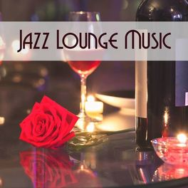 Album cover of Jazz Lounge Music: An Authentic Italian Restaurant Background, Chillout Music for Cocktail Party
