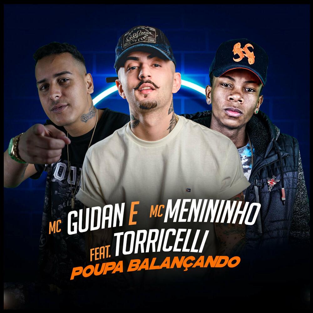 Baixar Poupa Balançando, Baixar Música Poupa Balançando - Mc Gudan, MC Menininho, DJ Torricelli 2017, Baixar Música Mc Gudan, MC Menininho, DJ Torricelli - Poupa Balançando 2017