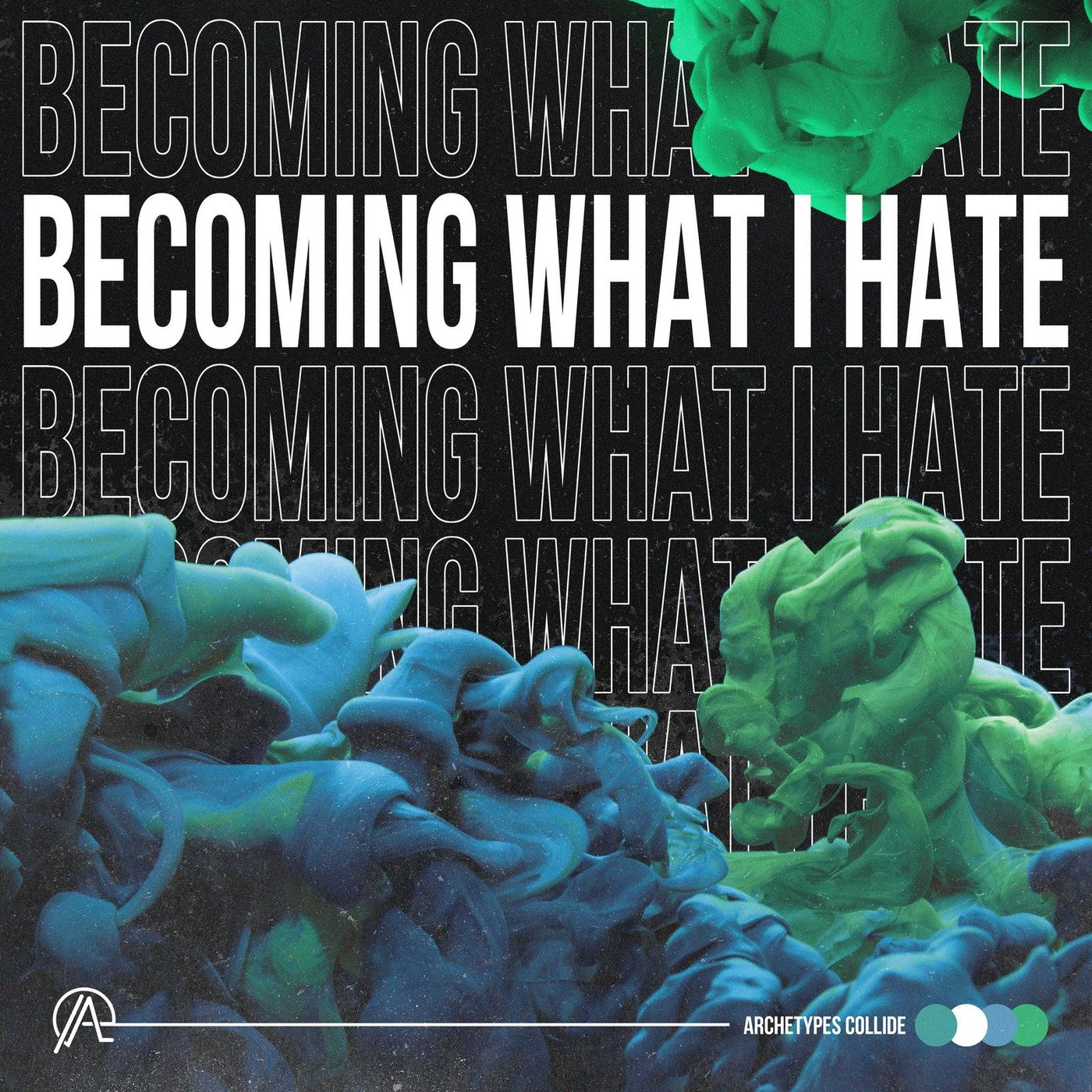 Archetypes Collide - Becoming What I Hate [single] (2021)