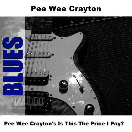 Think, you Pee wee crayton discography excited