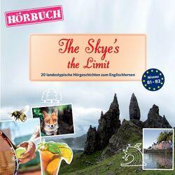 Pons Hörbuch Englisch: The Skye's the Limit (20 Landestypische Hörgeschichten Zum Englischlernen, B1-B2)
