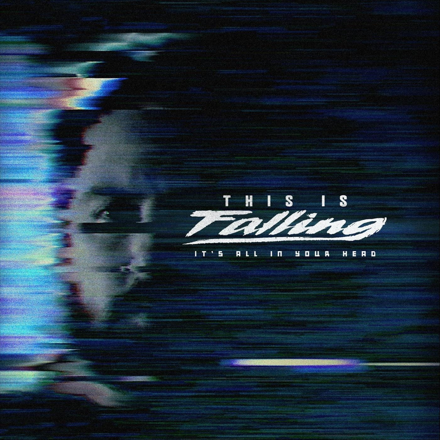This Is Falling - It's All in Your Head [single] (2020)