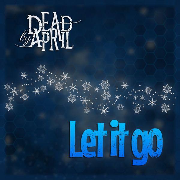 Dead by April - Let It Go [single] (2020)