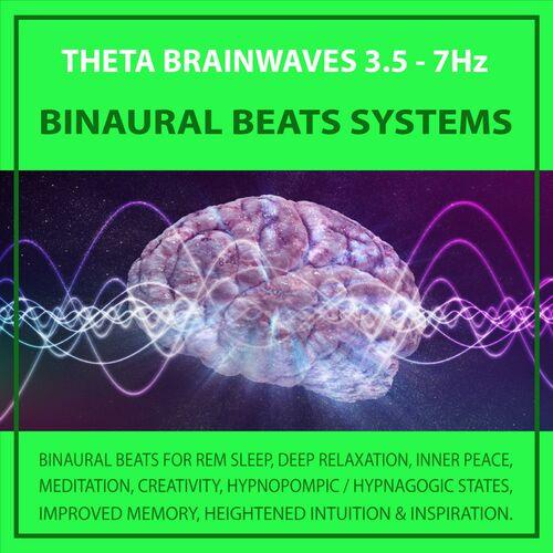 Binaural Beats Systems: Theta Brainwaves 3 5 - 7Hz - Musikstreaming