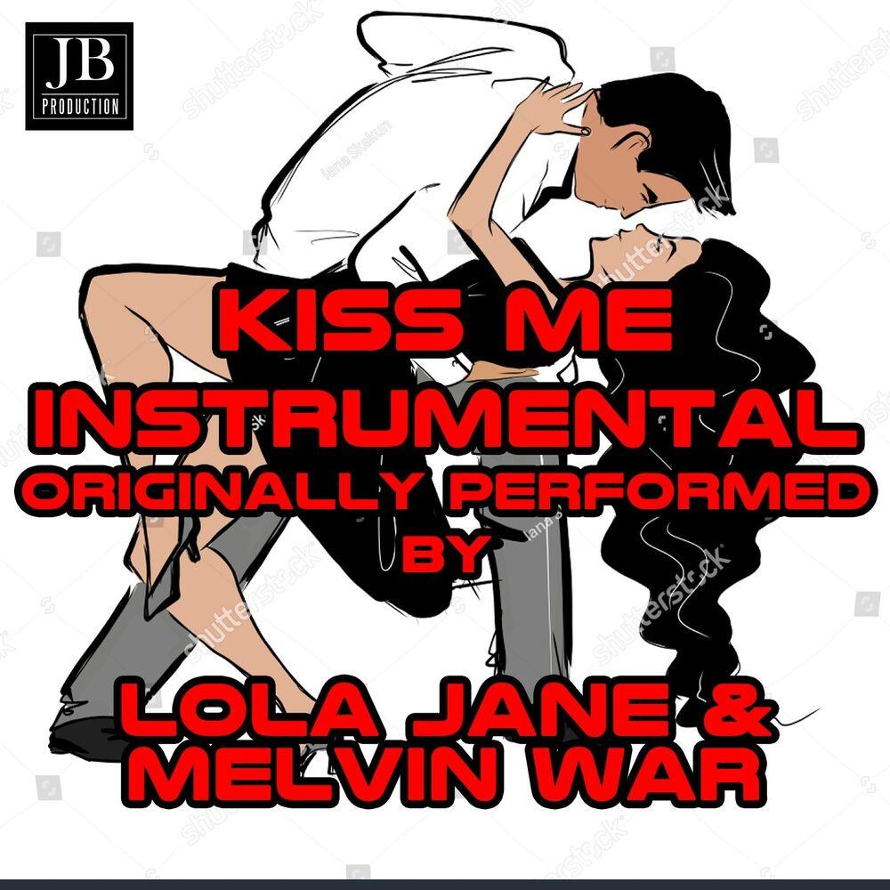 Kiss Me (Karaoke Bachata Version Originally Performed by Lola Jane & Melvin War)