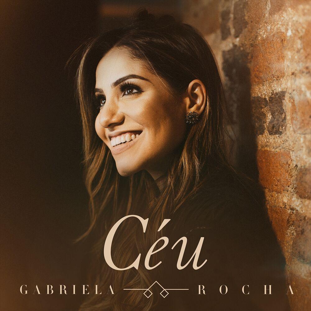 Baixar Céu, Baixar Música Céu - Gabriela Rocha 2018, Baixar Música Gabriela Rocha - Céu 2018