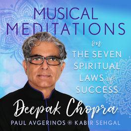 Deepak Chopra - Musical Meditations on The Seven Spiritual Laws of Success