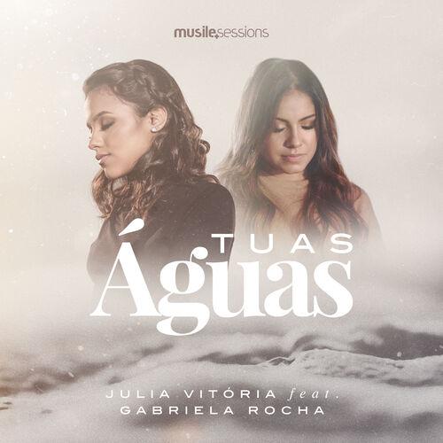Baixar Música Tuas Águas – Julia Vitória, Gabriela Rocha (2019) Grátis