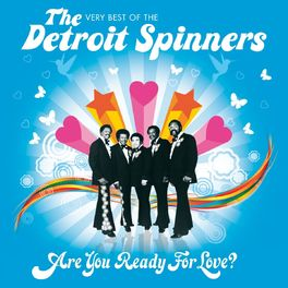 Album cover of Are You Ready For Love? - The Very Best Of The Detroit Spinners