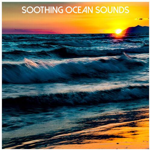 Ocean Sounds: Soothing Ocean Sounds - Musikstreaming