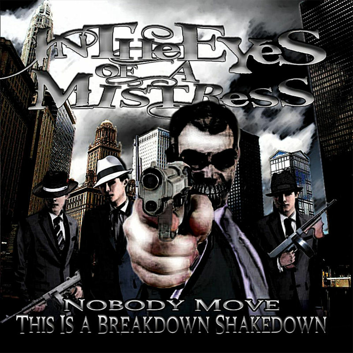 In the Eyes of a Mistress - Nobody Move, This Is A Breakdown Shakedown! (2011)