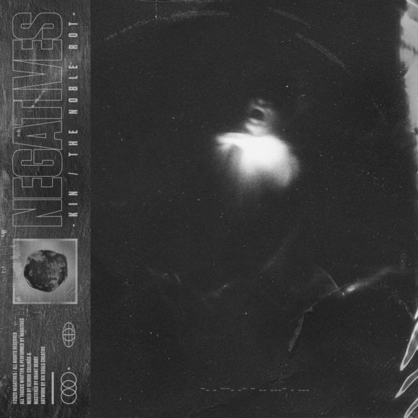 Negatives - Kin / The Noble Rot [maxi-single] (2020)