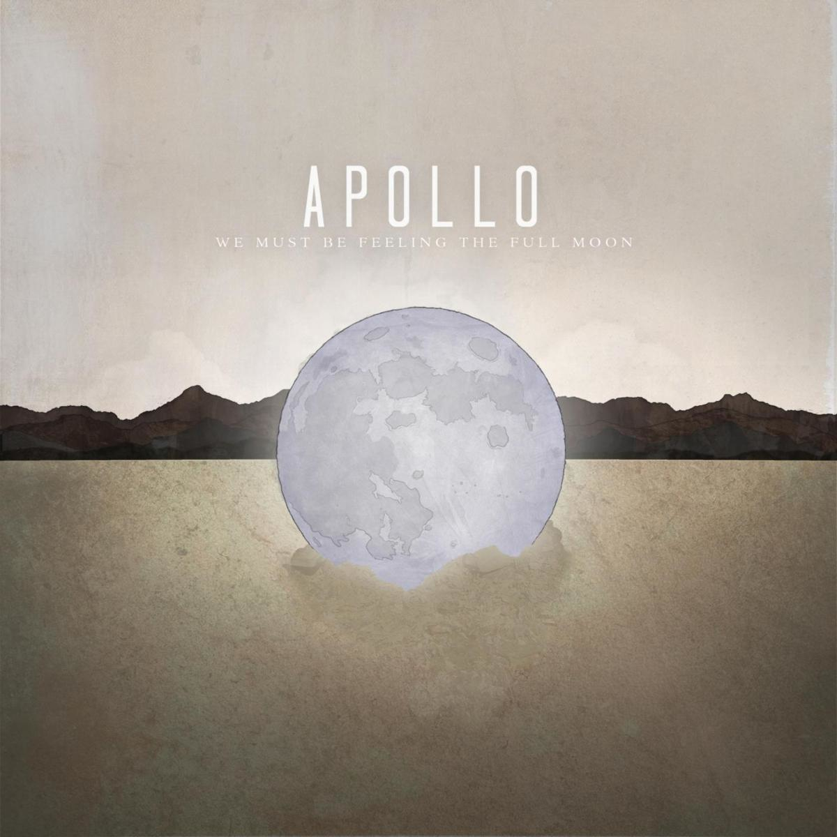 Apollo - We Must Be Feeling The Full Moon (2013)