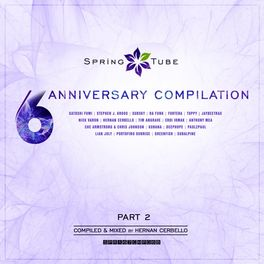 Album cover of Spring Tube 6th Anniversary Compilation, Pt. 2 (Compiled and Mixed by Hernan Cerbello)