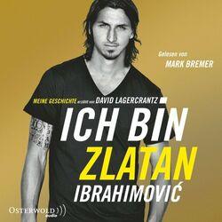 Ich bin Zlatan (Meine Geschichte - Erzählt von David Lagercrantz) Audiobook