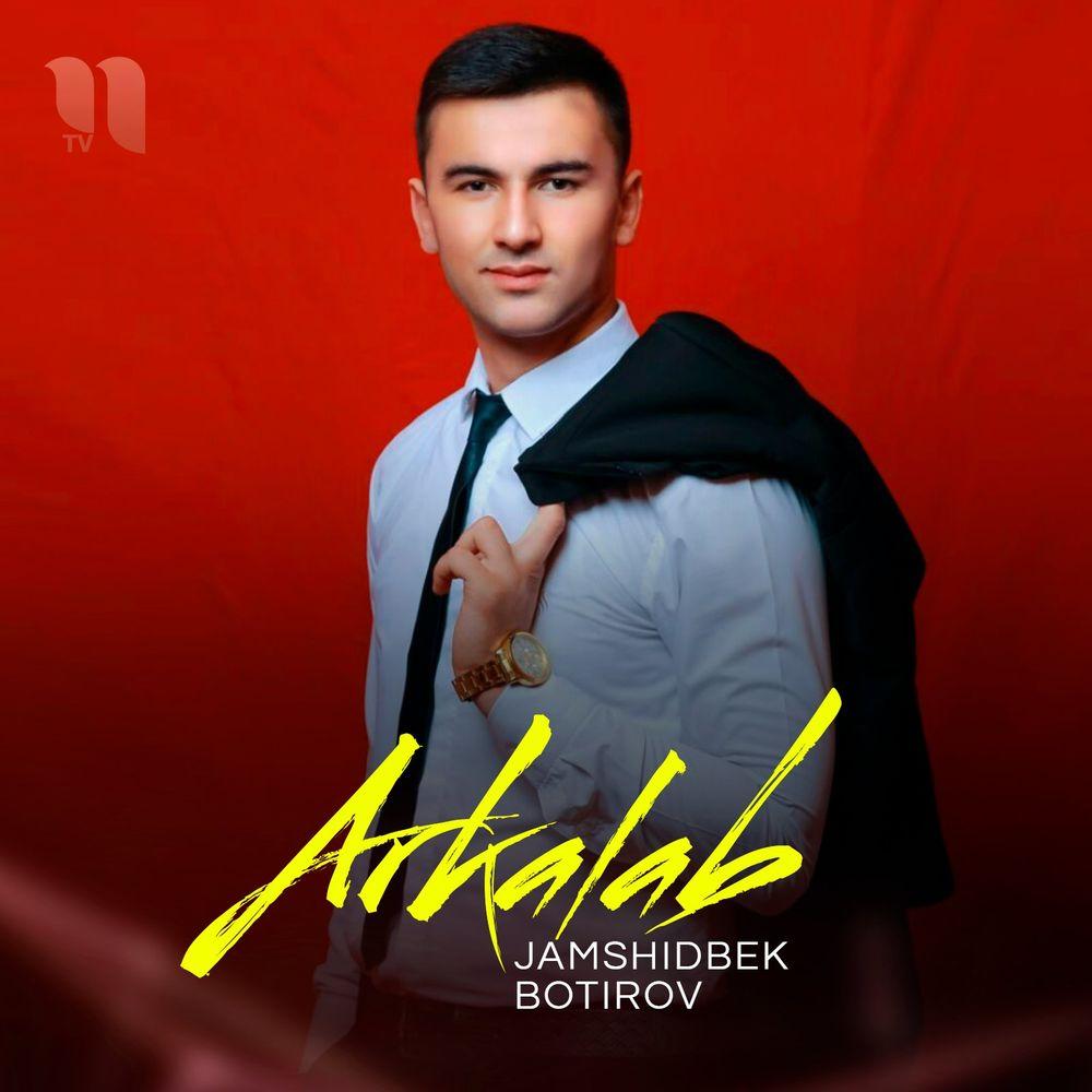 Jamshidbek Botirov - Arkalab