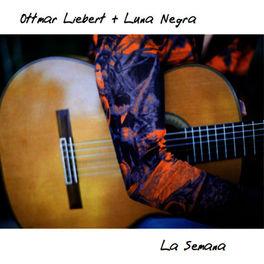 Ottmar Liebert - La Semana