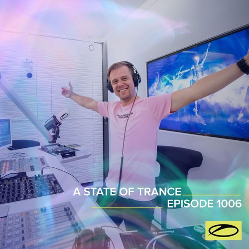 ASOT 1006 - A State Of Trance Episode 1006