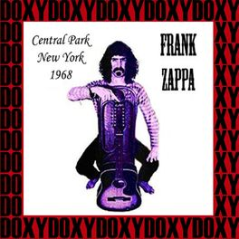 Frank Zappa - Central Park, New York, August 3rd, 1968 (Doxy Collection, Remastered, Live on Fm Broadcasting)