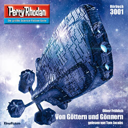 Von Göttern und Gönnern - Perry Rhodan - Erstauflage 3001 (Ungekürzt)
