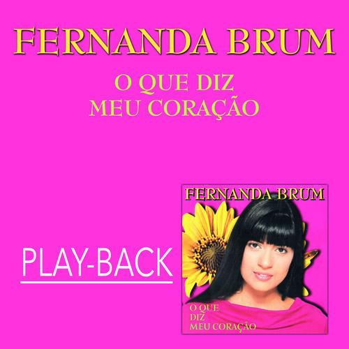 Baixar CD O Que Diz Meu Coração (Playback) – Fernanda Brum (2002) Grátis