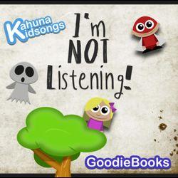 I'm NOT Listening