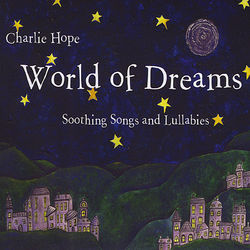 World of Dreams: Soothing Songs and Lullabies