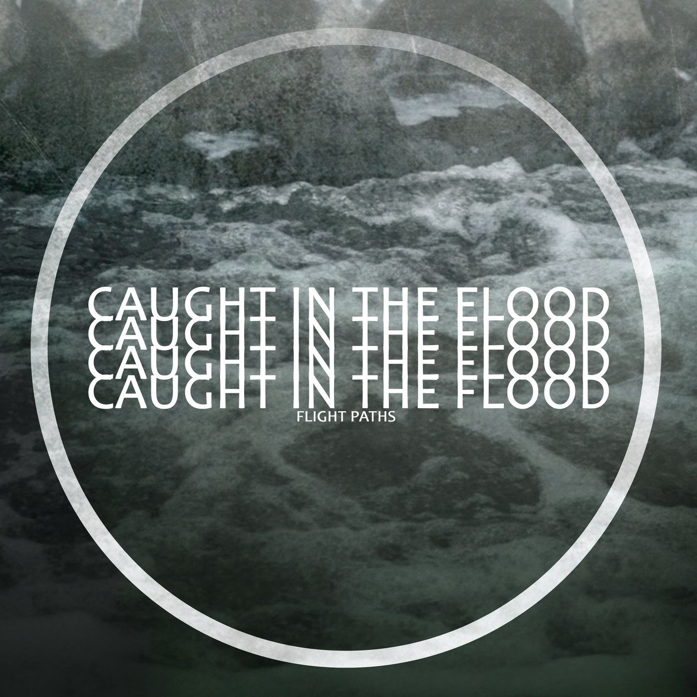Flight Paths - Caught in the Flood [single] (2021)