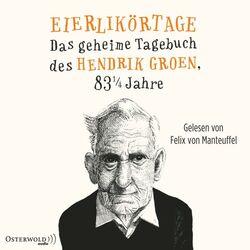 Eierlikörtage (Das geheime Tagebuch des Hendrik Groen, 83 1/4 Jahre) Audiobook