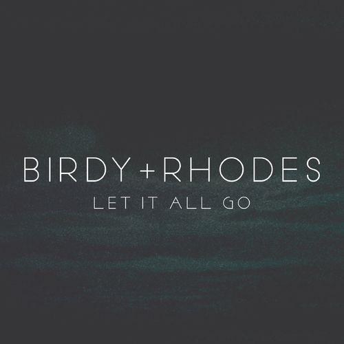 Baixar Single Let It All Go, Baixar CD Let It All Go, Baixar Let It All Go, Baixar Música Let It All Go - Birdy, Rhodes 2018, Baixar Música Birdy, Rhodes - Let It All Go 2018