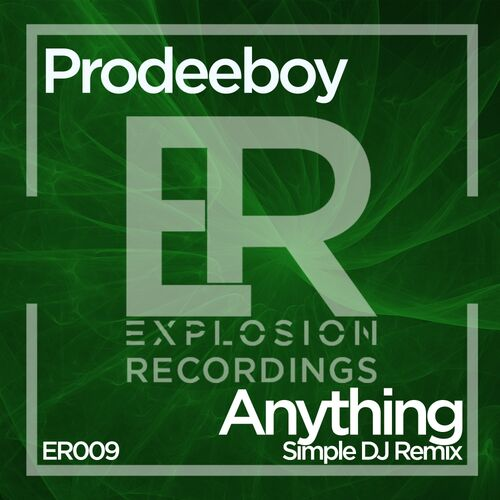 Prodeeboy - Anything (Simple DJ Remix) - Listen on Deezer