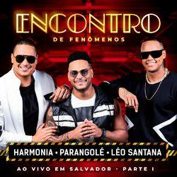 Download Harmonia Do Samba, Parangolé, Léo Santana - Encontro De Fenômenos (Ao Vivo / Part. I) 2020
