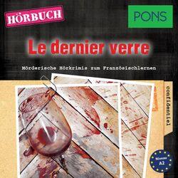Pons Hörkrimi Französisch: Le dernier verre (Mörderische Hörkrimis zum Französischlernen)