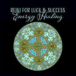 Reiki for Luck (Energy Healing) - Reiki Healing Unit - Deezer