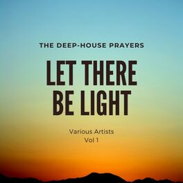Album cover of Let There Be Light (The Deep-House Prayers), Vol. 1