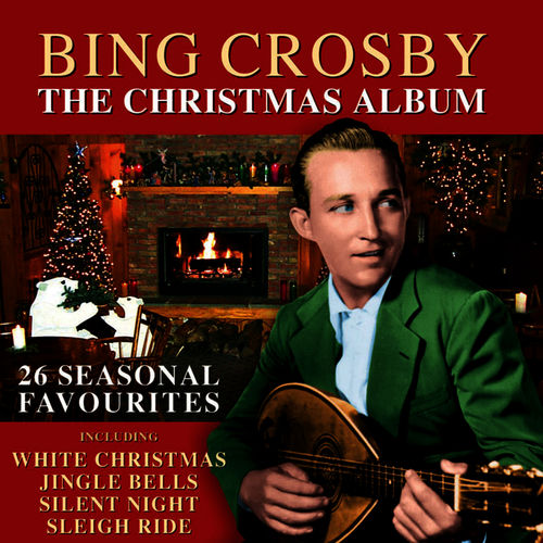 Bing Crosby Christmas Album.Bing Crosby The Christmas Album 26 Seasonal Favourites